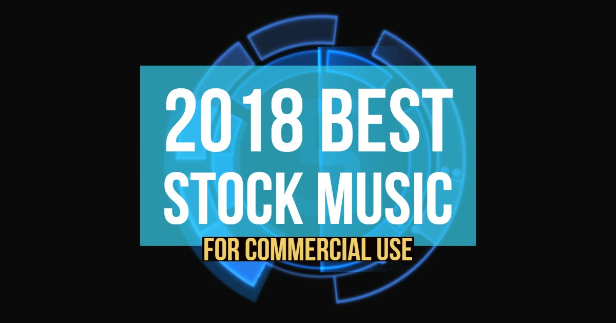 2018 Best Stock Music For Commercial Use