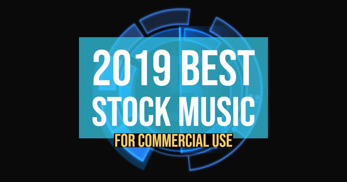 2019 Best Stock Music