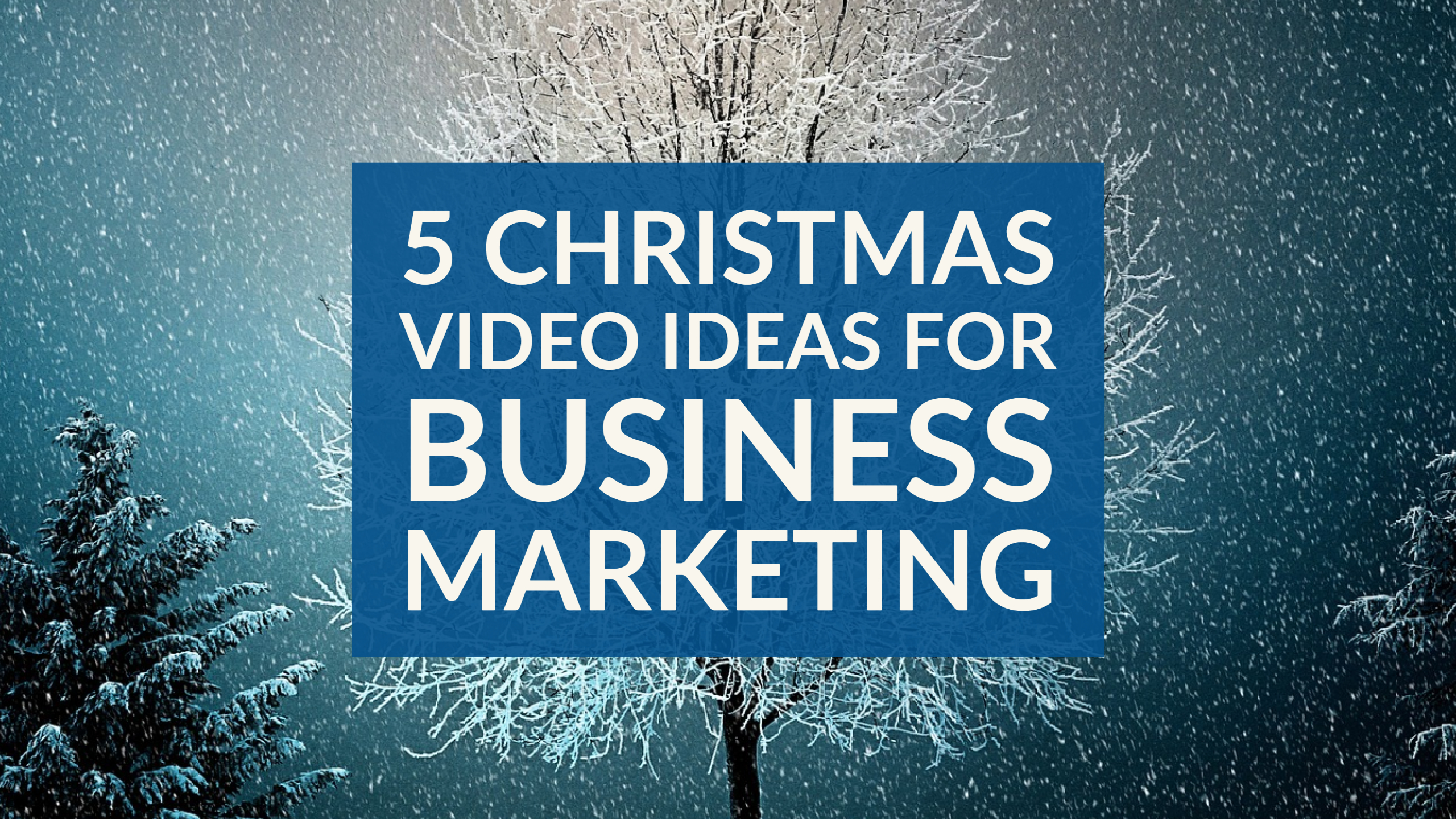 5 Best Christmas Video Ideas For Holiday Business Marketing