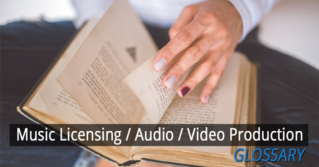 Misic licensing video production glossary