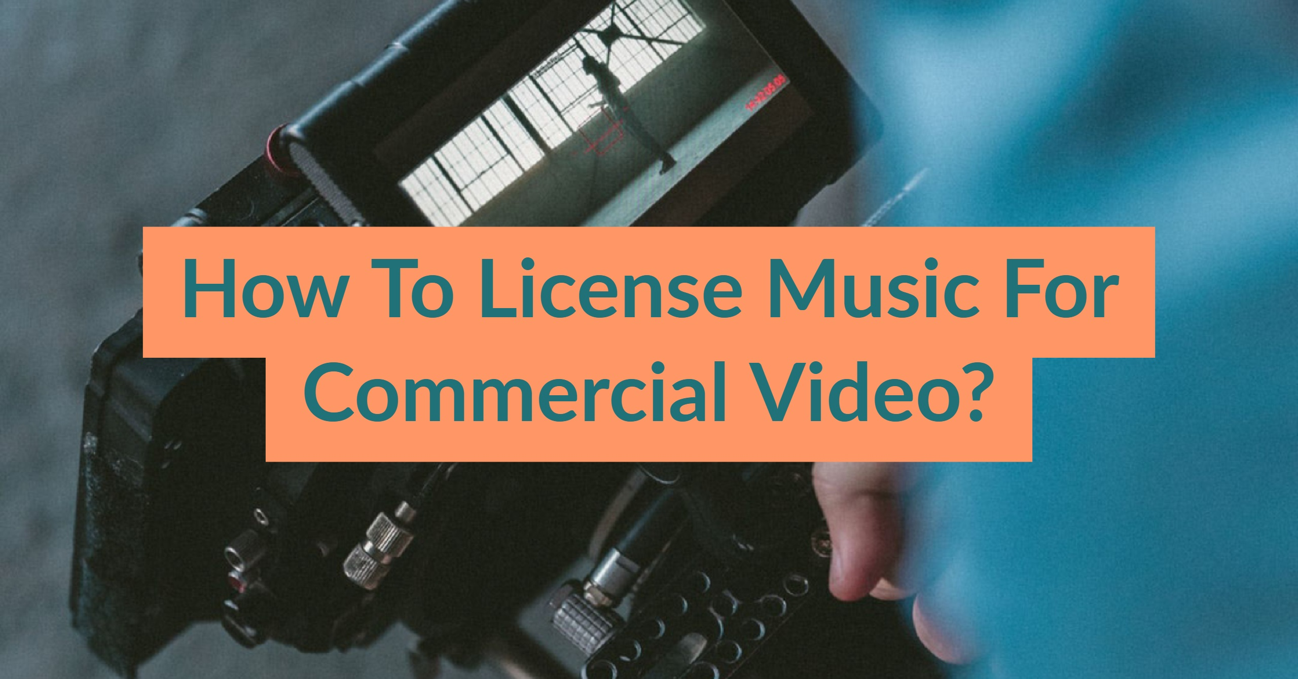 How To License Music For Commercial Business Video