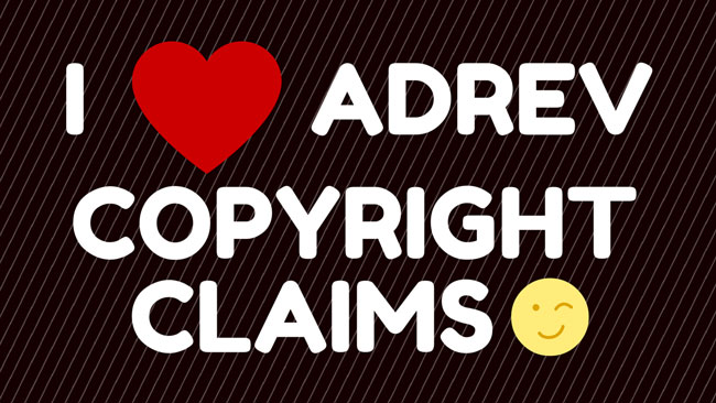 i love adrev copyrught claims