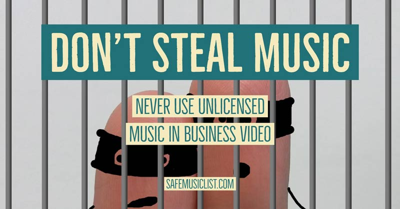 never use unlicensed music in business video